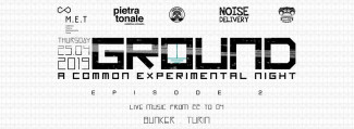 Ground. A Common Experimental Night .2 at Bunker